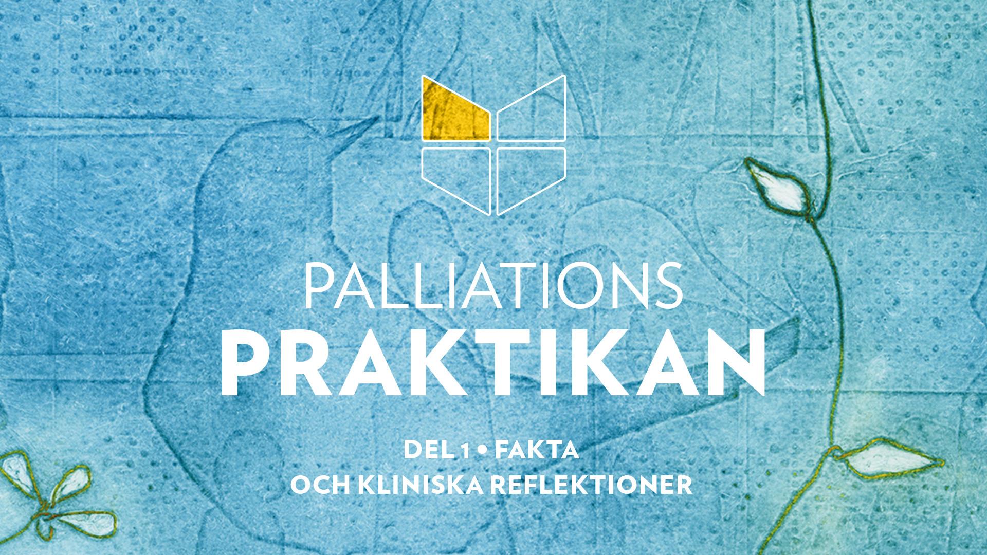 Palliationspraktikan del 1 - Kapitel 1: Vad är palliativ vård?
